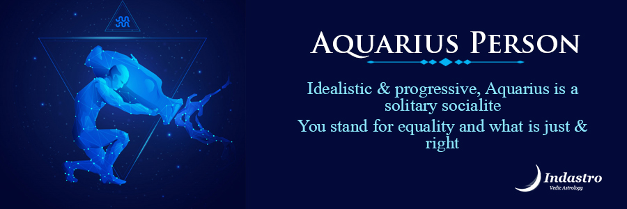 Aquarius as a person is a deep thinker & commendable decision-maker. He is full of knowledge, patience, & creativity.